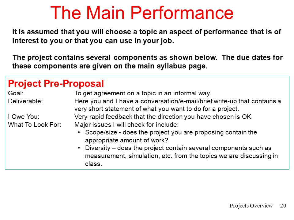Projects Overview21 The Main Performance Design Proposal Goal:To give a formal progress report on your project.