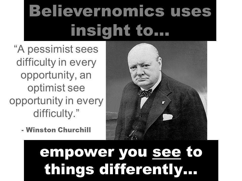 Believernomics uses insight to… empower you to do things differently…