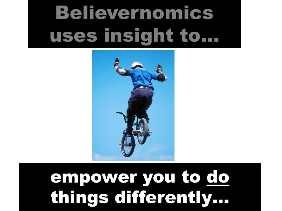 Believernomics uses insight to… empower you to realise your potential…