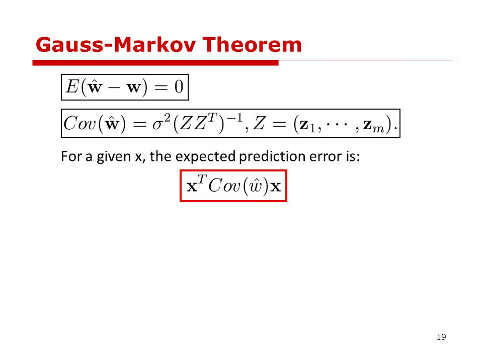 Gauss-Markov Theorem For a given x, the expected prediction error is: Good! Bad! 20