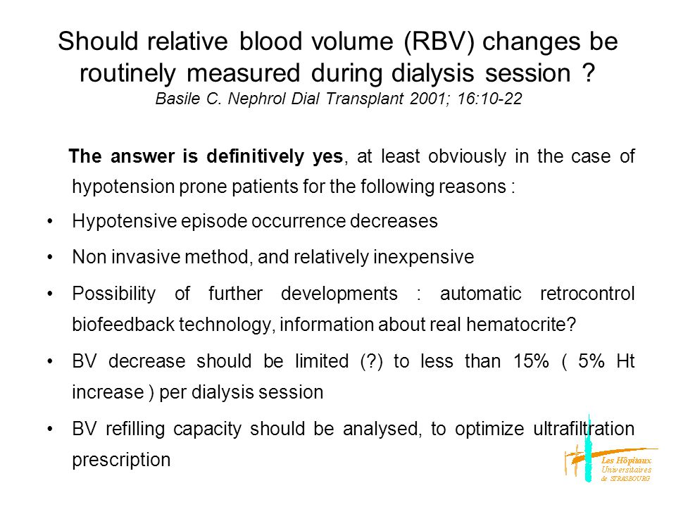 TD (min) 1 3 4 2  BV % Routine use of NIVM for chronic dialysis: helps to achieve the target dry weight, reduces both the risk of chronic fluid overload and the need for antihypertensive medication, lead to decrease the intradialytic symptomatology, And perhaps, allows better residual diuresis preservation Blood volume monitoring to achieve target weight in pediatric hemodialysis patients Michael M, Brewer ED, Goldstein SL.
