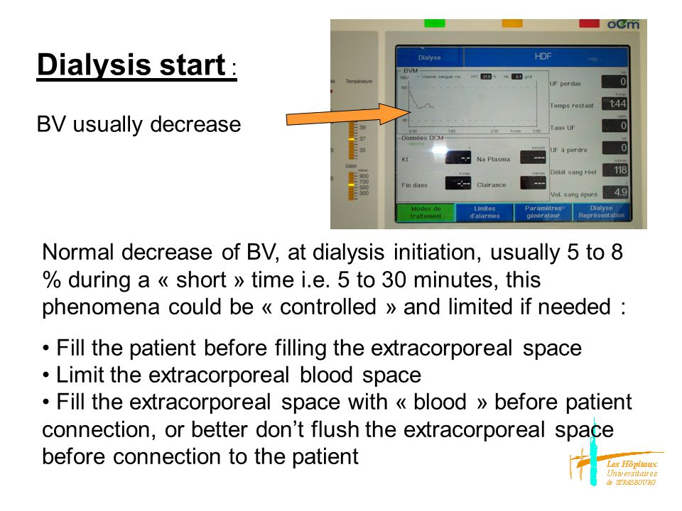 UFR induces BV change : dBV/Dt = UFR – PRR In case of a to important decrease of BV ( change of 8 % or more in the 1st hour ), the ability of plasma refilling occurrence should be tested (stop UF, note BV behavior) In case of plasma refilling occurence, that is water transfer from the interstitial space to the vascular space, UF can be prolonged, no or low risk of hypotension episode
