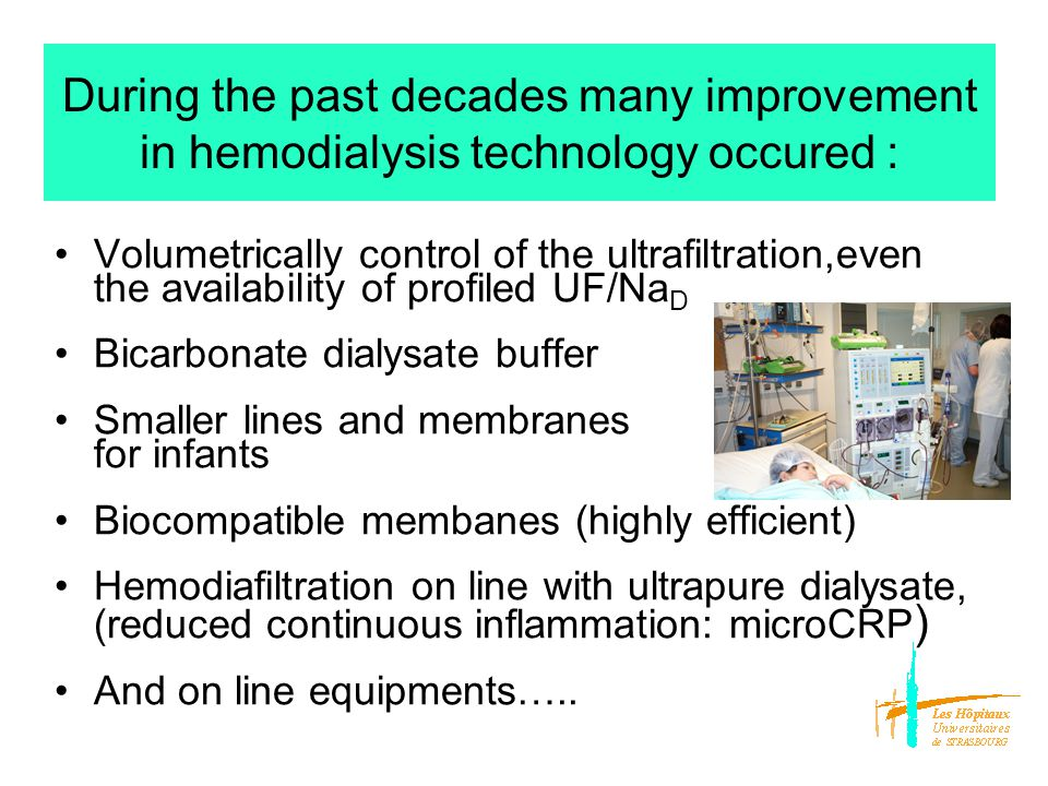 On line equipments : power tools for (acute) hemodialysis Blood volume monitoring : « vascular refilling capacity » Blood thermal monitoring : isothermic dialysis (thermoneutral), cool temperature dialysis, regional blood flow redistribution risk managment (vasoconstriction) Profiled prescriptions: UF total and rate (continuous/intermittent), NaD (high or low dialysate concentrations) Urea clearance (OCM : on line clearence measurement) and dialysis dose measurement, dialysis efficiency/osmotic risk