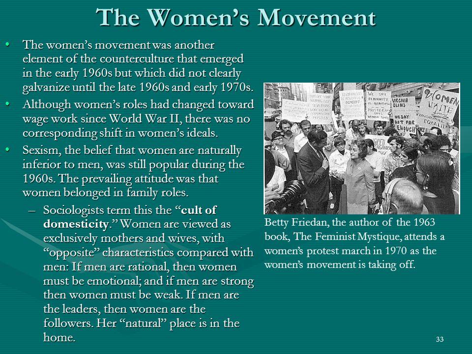 34 The Women's Movement In the 1960s, most jobs were still sex-segregated.