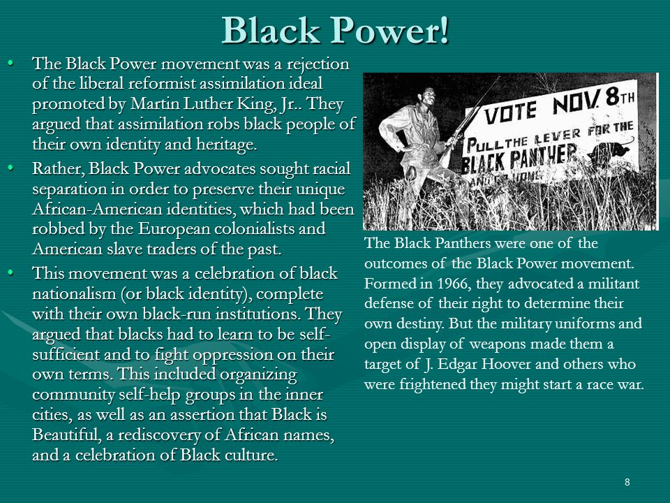 9 Black Power.Black power advocates also rejected the nonviolent approach of Dr.
