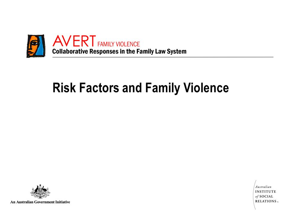 Risk Factors There is no single cause of family violence, but a number of risk factors – characteristics that increase the likelihood of re-assault – can be identified.
