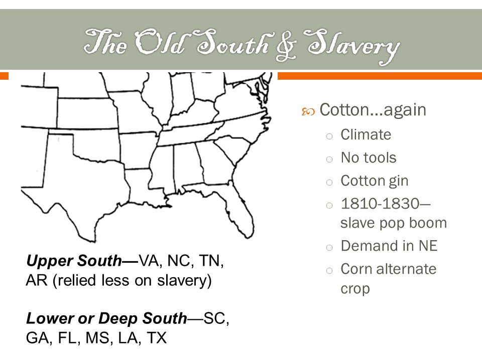  Grew veggies & hemp  Less reliable on slaves  Settlers from lower south were from upper south  White southerners benefited from 3/5 clause  Abolitionists criticized both regions for slavery  Cotton & sugar = $ = internal slave trade Upper South Lower South