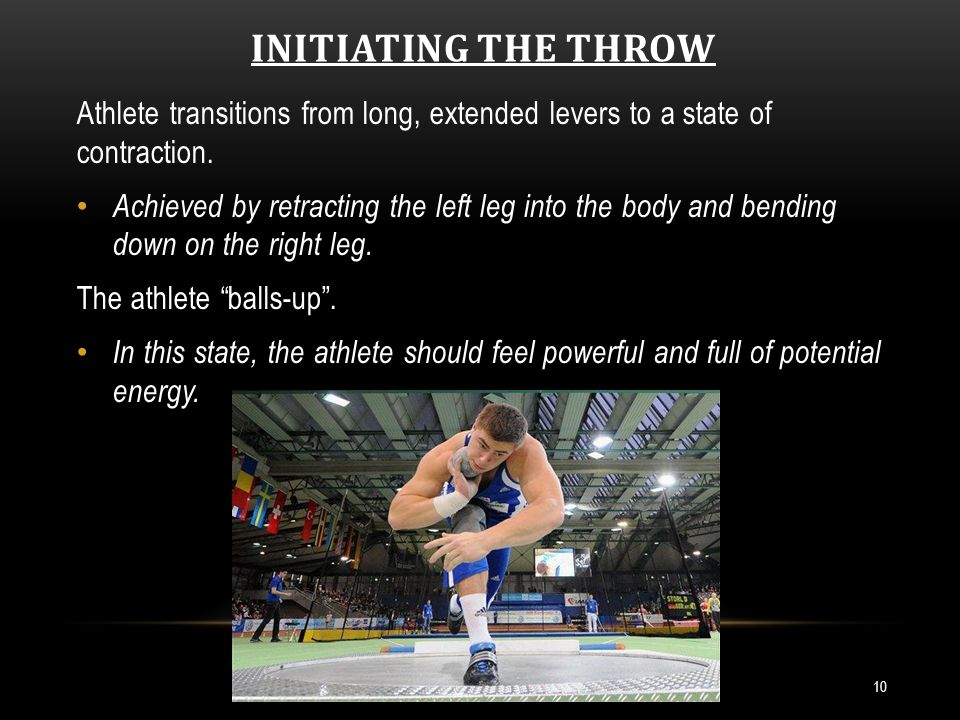 INITIATING THE THROW (CONT.) 11 a.Linear drive backwards is initiated by unseating the hips.