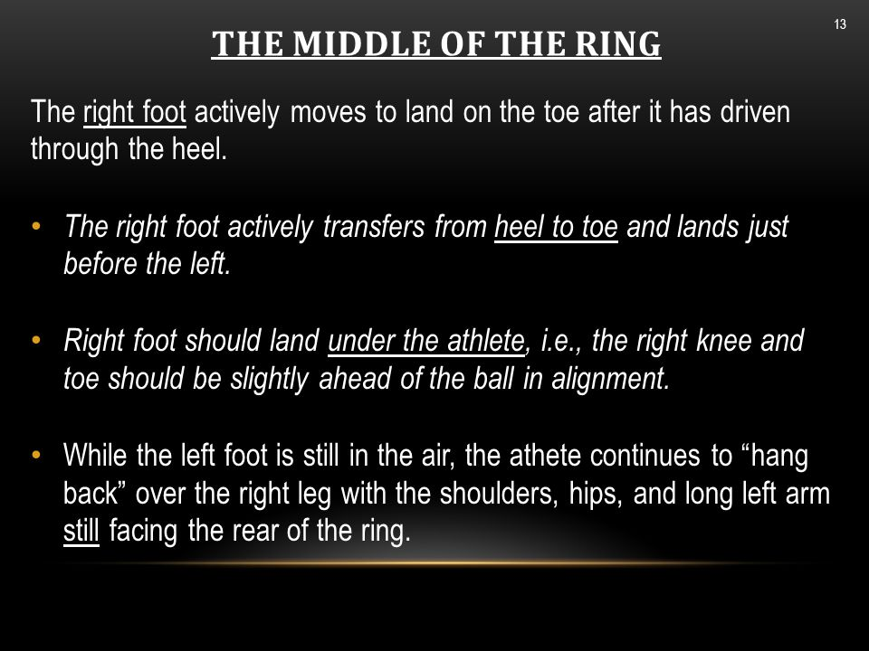 THE MIDDLE OF THE RING (CONT.) 14 Single Support Phase , i.e., only the right foot is in contact with the ground.