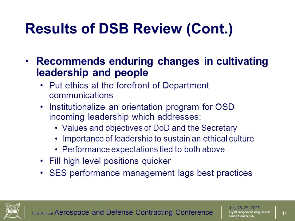 July 28–29, 2005 Hyatt Regency Long Beach Long Beach, CA 43rd Annual Aerospace and Defense Contracting Conference 12 Results of Multi-Service Review –The team consisted of 40 members from Navy (7), Army (4), DCMA (23), DCAA (5), and GSA (1).