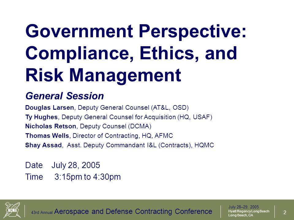 July 28–29, 2005 Hyatt Regency Long Beach Long Beach, CA 43rd Annual Aerospace and Defense Contracting Conference 3 Discussion Points Overview –The Law –The Regulations –Actions Taken –Role of Auditors/IG –Summary