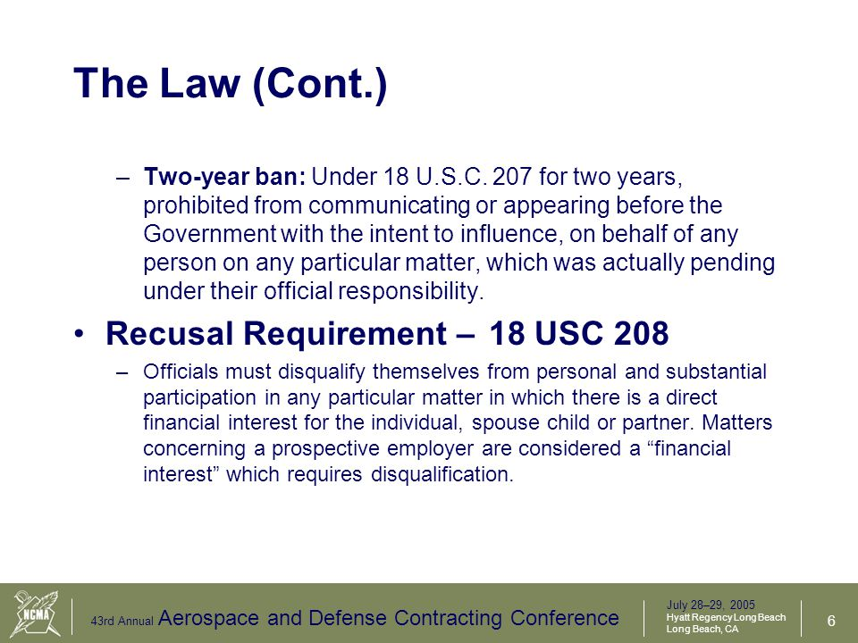 July 28–29, 2005 Hyatt Regency Long Beach Long Beach, CA 43rd Annual Aerospace and Defense Contracting Conference 7 The Regulations Subpart 3.1—Safeguards 3.101 Standards of conduct.
