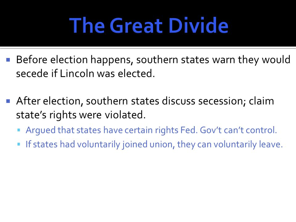  On December 20, 1860, South Carolina is first state to secede from the union.