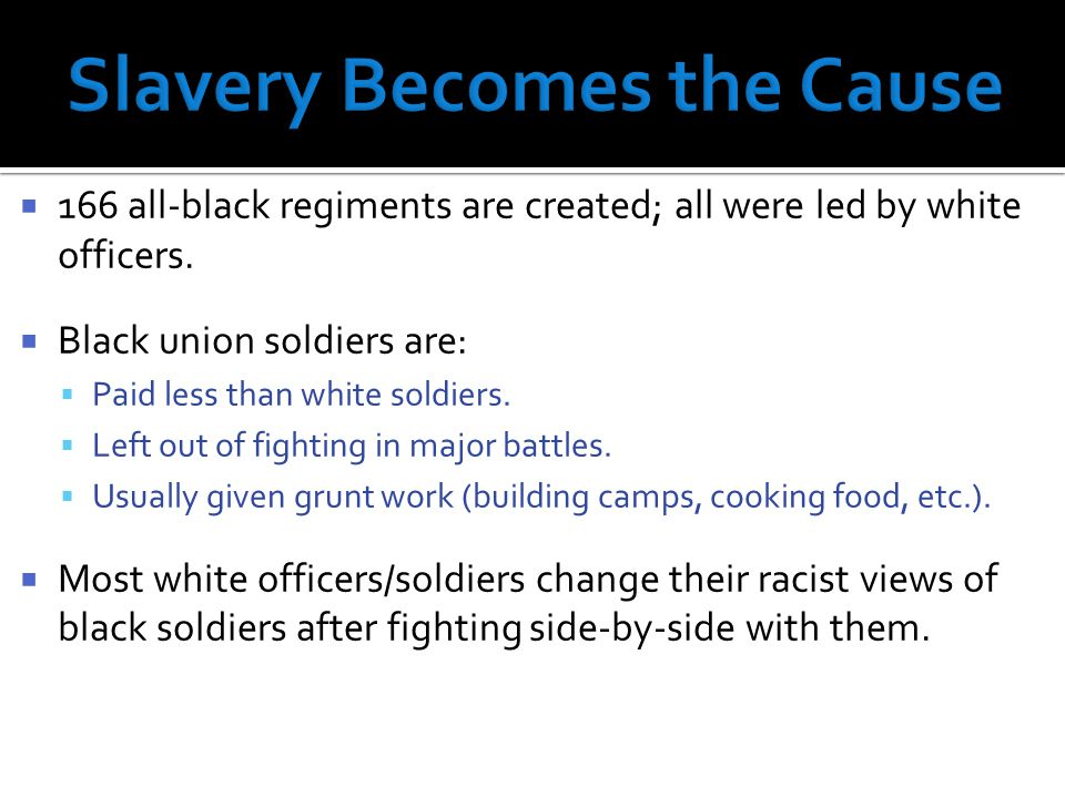  One of the first all-black regiments created was the Massachusetts 54 th.