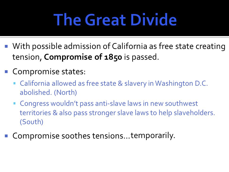  One of the stronger slave laws passed by Congress was the Fugitive Slave Act.