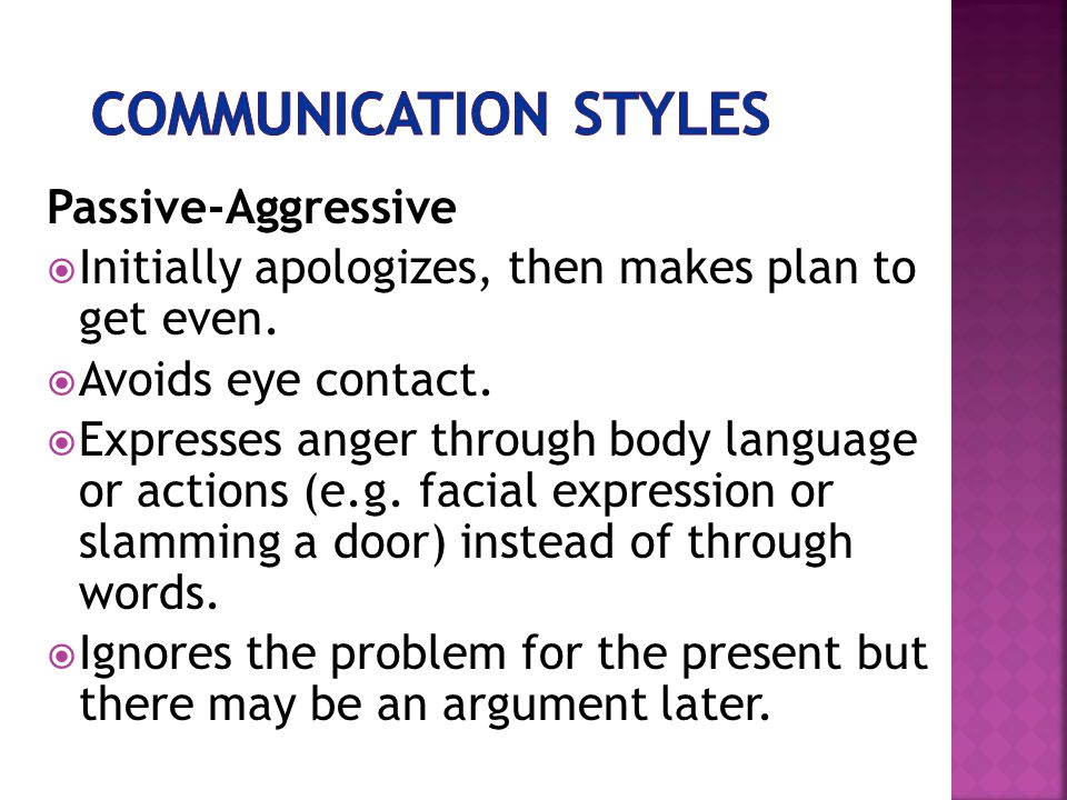 Assertive  Speaks clearly and firmly using statements.