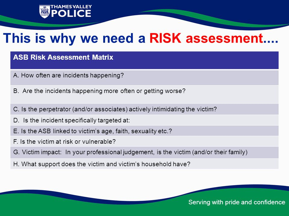 Serving with pride and confidence And consider offences related to ASB...