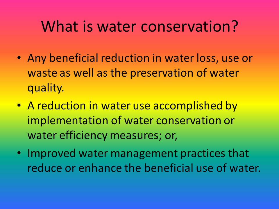 Why is water conservation important.