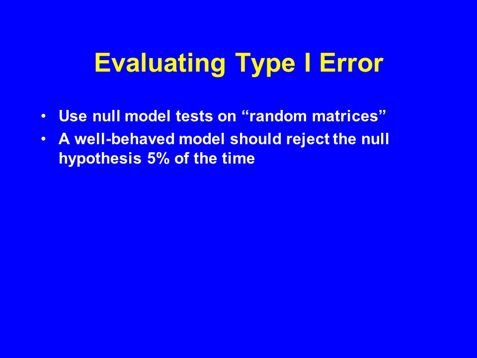 Evaluating Type II Error Begin with perfectly structured data set Add increasing amounts of random noise Determine how much noise the test can tolerate and still detect non-randomness