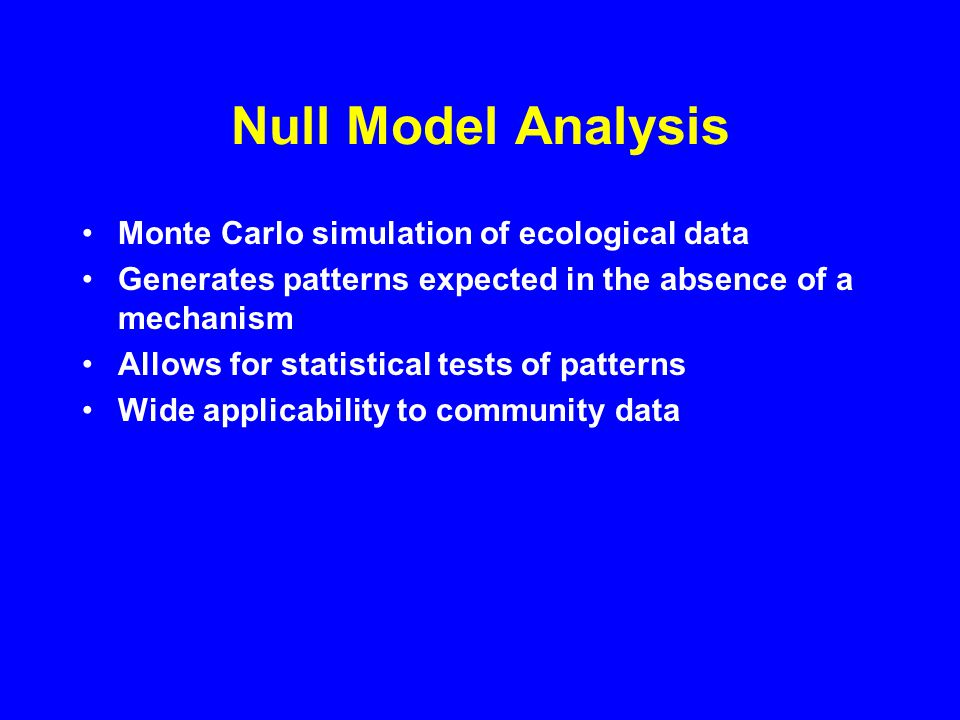 Steps in Null Model Analysis Define community metric X Calculate X obs for observed data Randomize data subject to constraints Calculate X sim for randomized data Repeat 1000 randomizations Compare X obs to histogram of X sim Measure P(X obs  X sim )