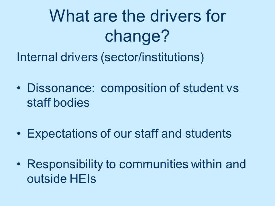 External drivers: Legislation Good practice (impact on recruitment, retention, etc)