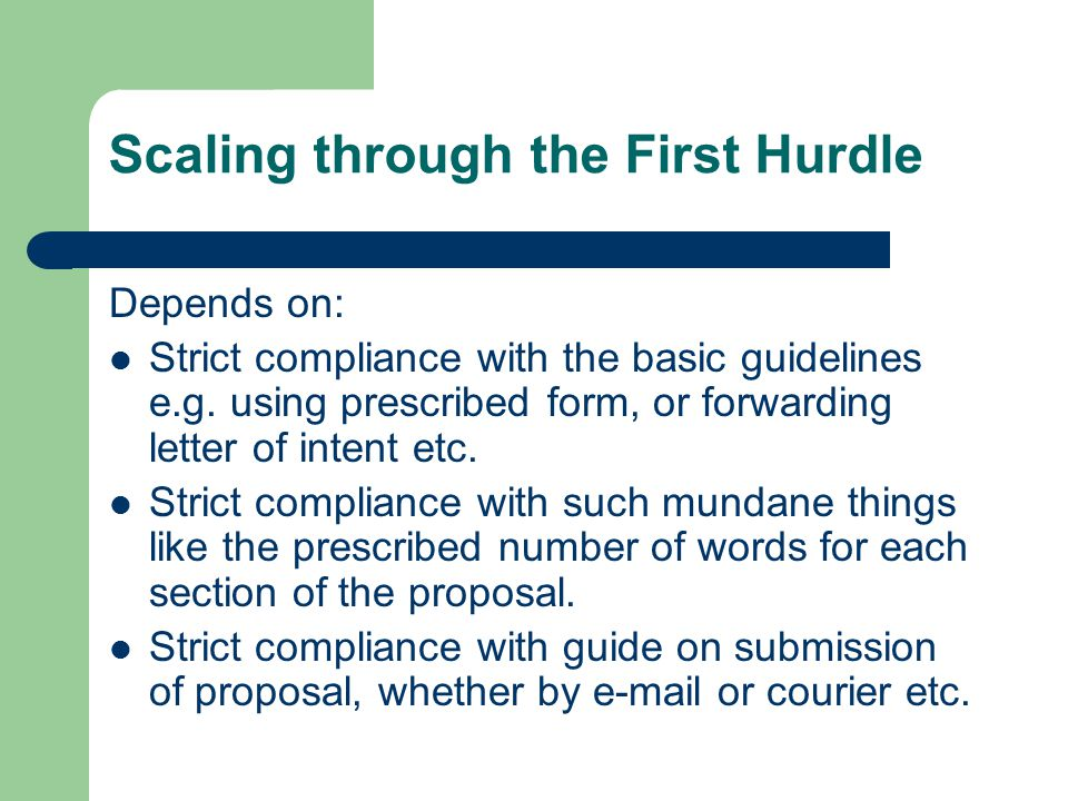 Scaling Cont'd Strict compliance with the composition of the research team Strict compliance with deadline for submission of proposal.