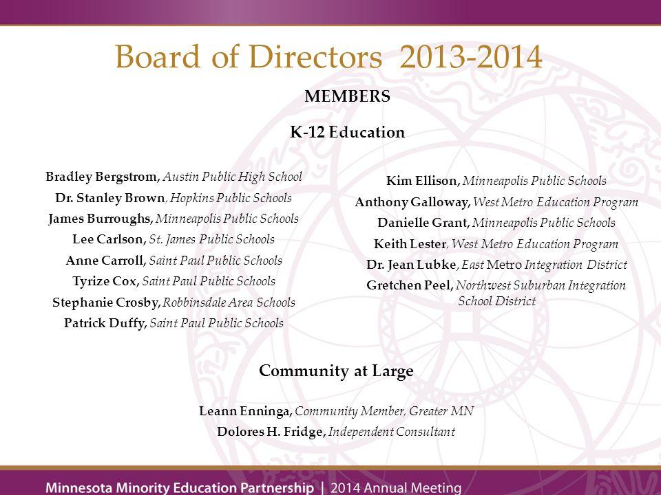 Board of Directors 2013-2014 MEMBERS Higher Education Dr.