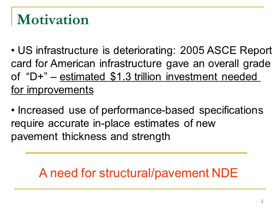 4 Current NDE Techniques Concrete structures and pavements Impact-echo, GPR (RADAR), thermography sounding/tapping, UPV and velocity tomography, electro-chemical techniques, radiography, modal analysis, acoustic emission, impulse-response, etc.