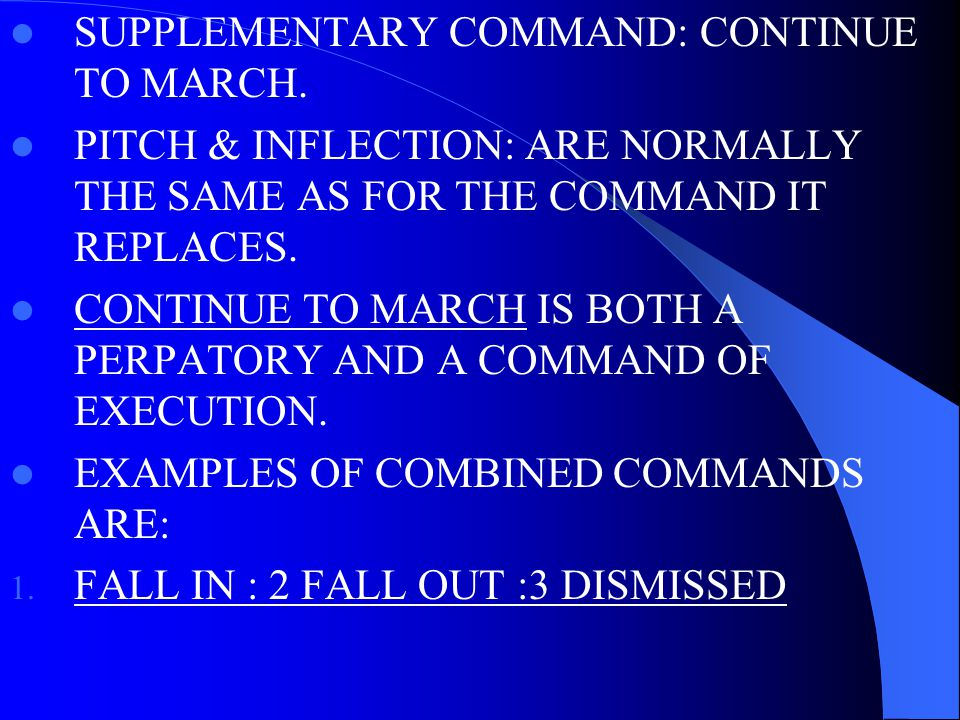 SUPPLEMENTARY COMMAND: CONTINUE TO MARCH.