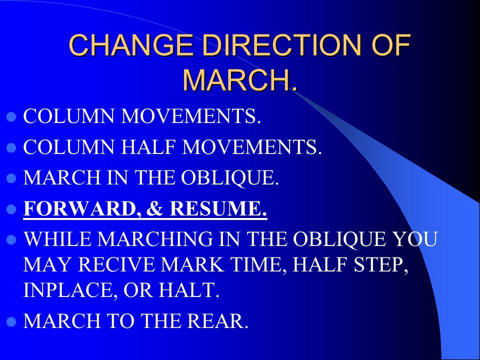 CHANGE DIRECTION OF MARCH.COLUMN MOVEMENTS. COLUMN HALF MOVEMENTS.