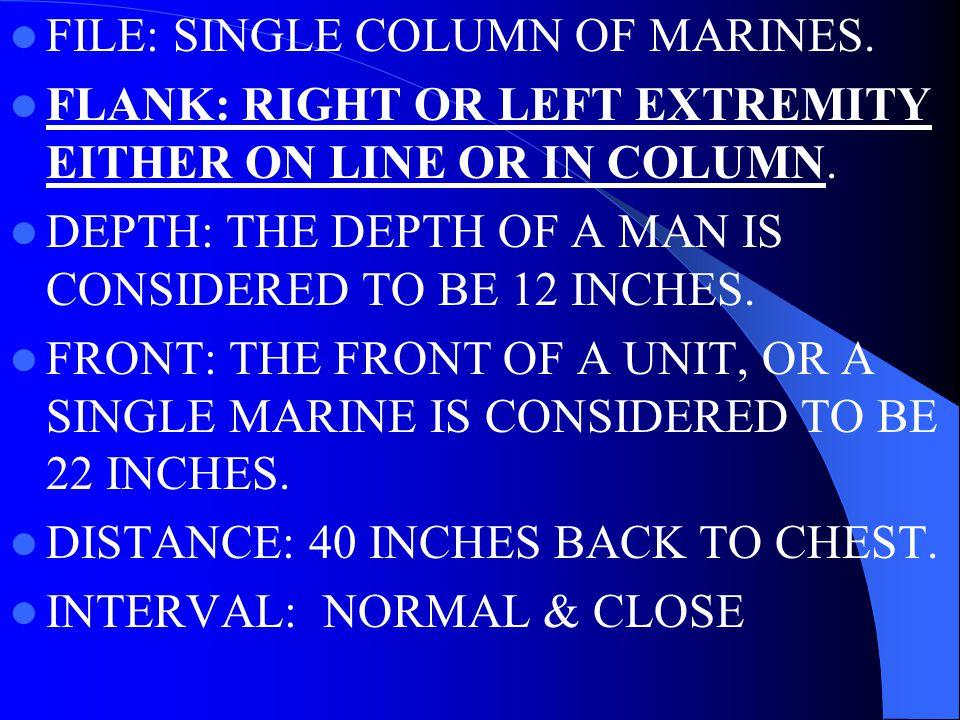 FILE: SINGLE COLUMN OF MARINES.FLANK: RIGHT OR LEFT EXTREMITY EITHER ON LINE OR IN COLUMN.