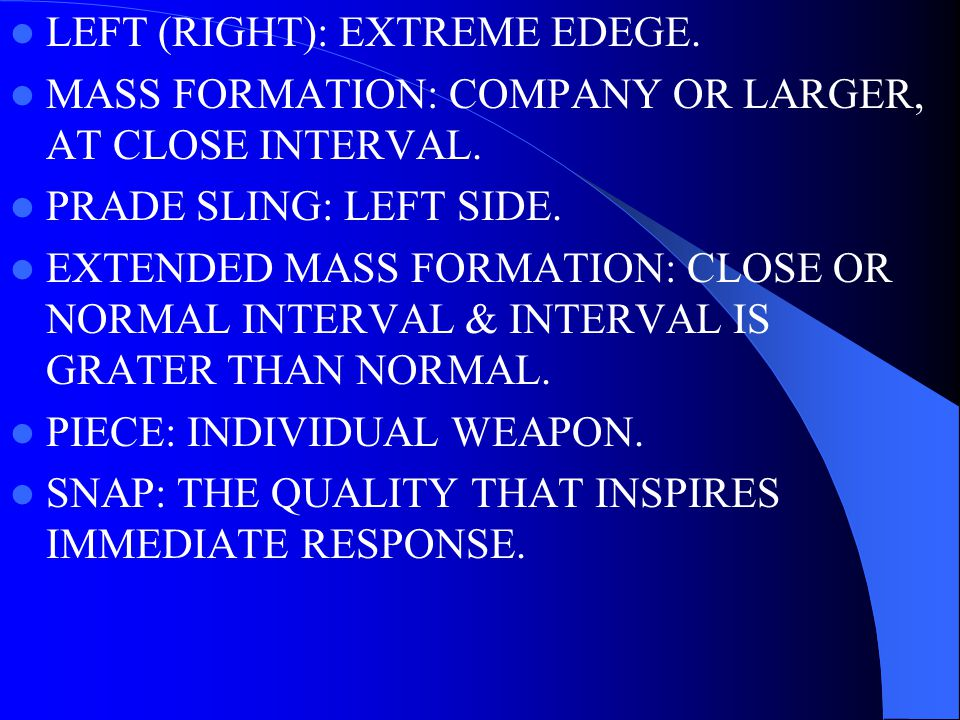 LEFT (RIGHT): EXTREME EDEGE.MASS FORMATION: COMPANY OR LARGER, AT CLOSE INTERVAL.