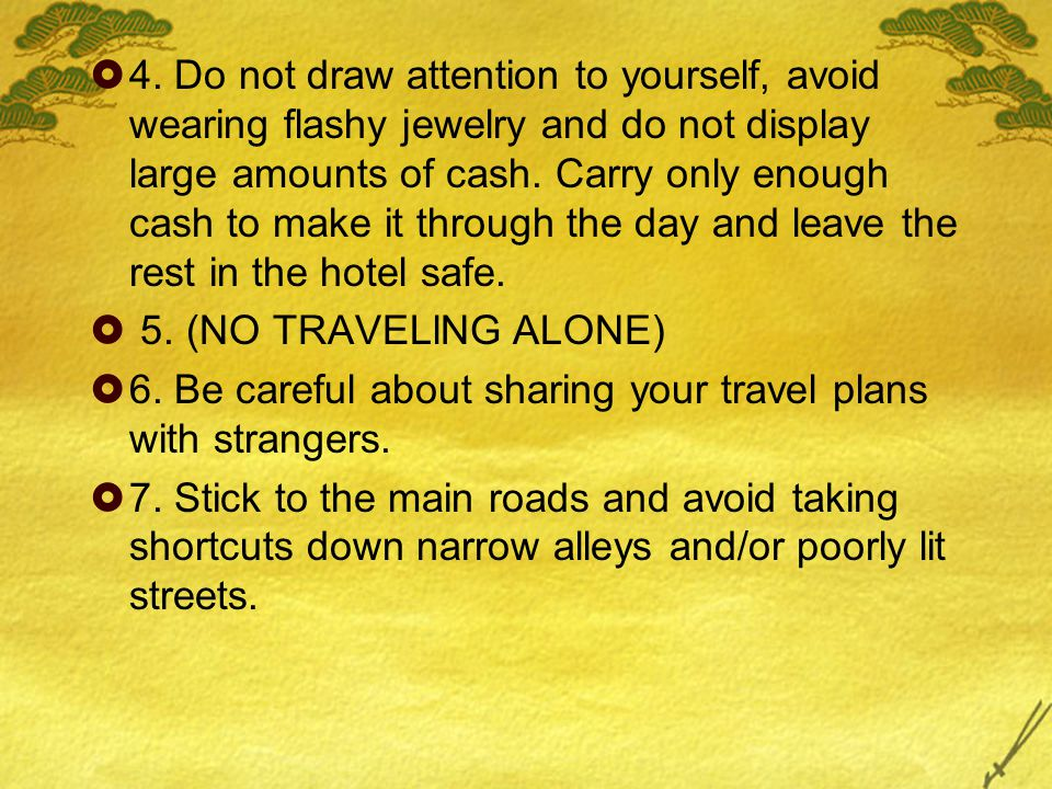  8.Always be aware of what is going on around you.
