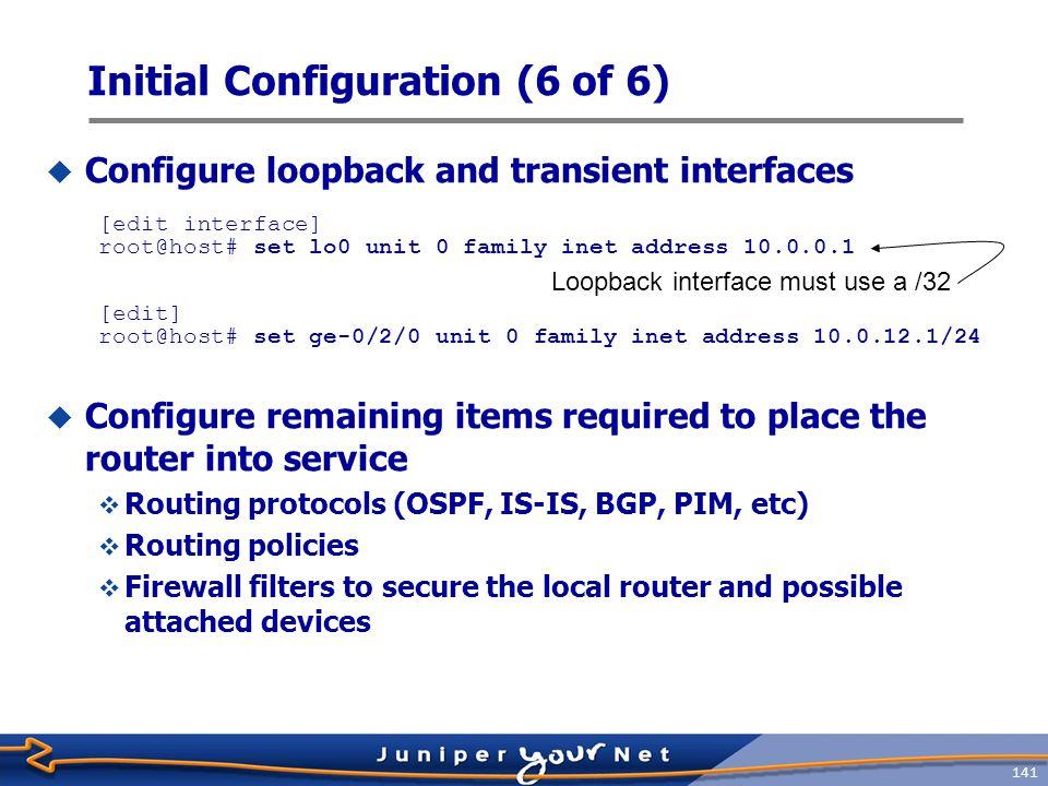 142 edit system set host-namehostx set time-zone Asia/Taipei set domain-nameabc.com set name server168.95.1.1 [edit] edit system [edit system]set host-namehostx [edit system] set time-zone Asia/Taipei [edit system]set domain-nameabc.com [edit system] set name server168.95.1.1 set ntp server220.130.158.52 set authentication-orderradius set login user lab class super-user authentication [edit system] set ntp server220.130.158.52 [edit system] set authentication-orderradius [edit system] set login user lab class super-user authentication plain-text-password [Enter] lab123 set servicestelnet plain-text-password [Enter] lab123 [edit system] set servicestelnet set syslog file lab-loginteractive-commands any [edit system] set syslog file lab-log interactive-commands any top [edit system] top set chassis alarm management-ethernet link-down ignore set snmp community public authorization read-only [edit] set chassis alarm management-ethernet link-down ignore [edit] set snmp community public authorization read-only commit [edit] commit Basic System Configuration Sample