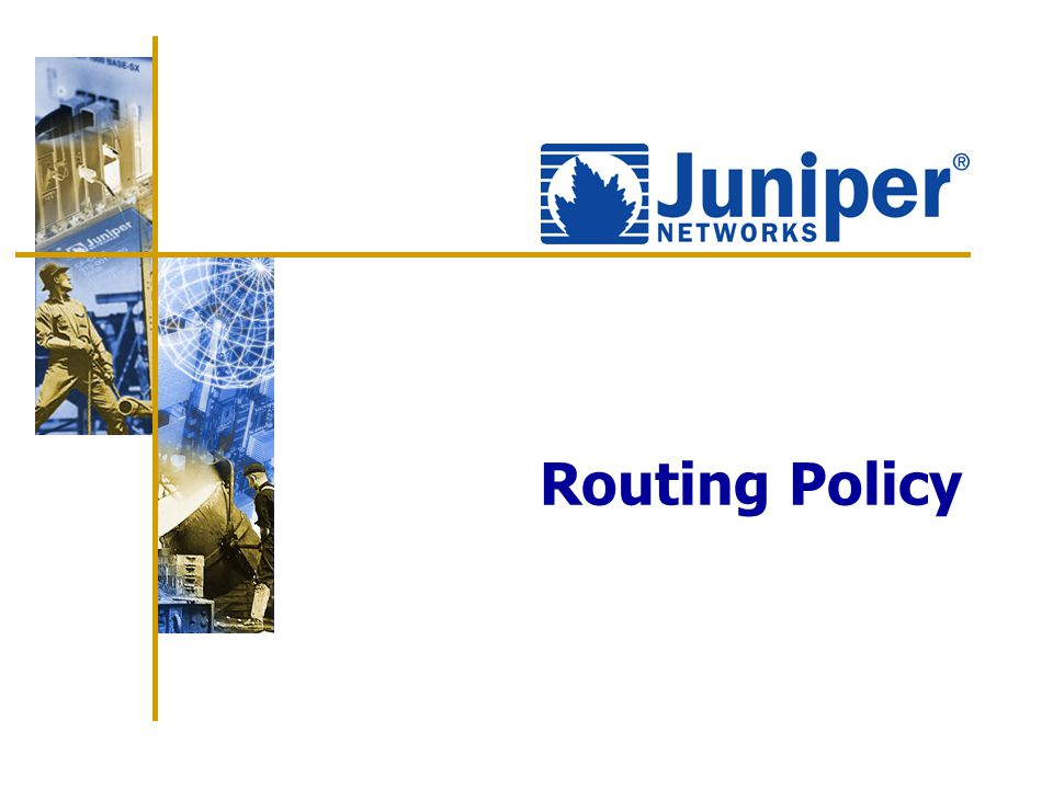 149 Agenda: Routing Policy  Policy overview  Import vs.