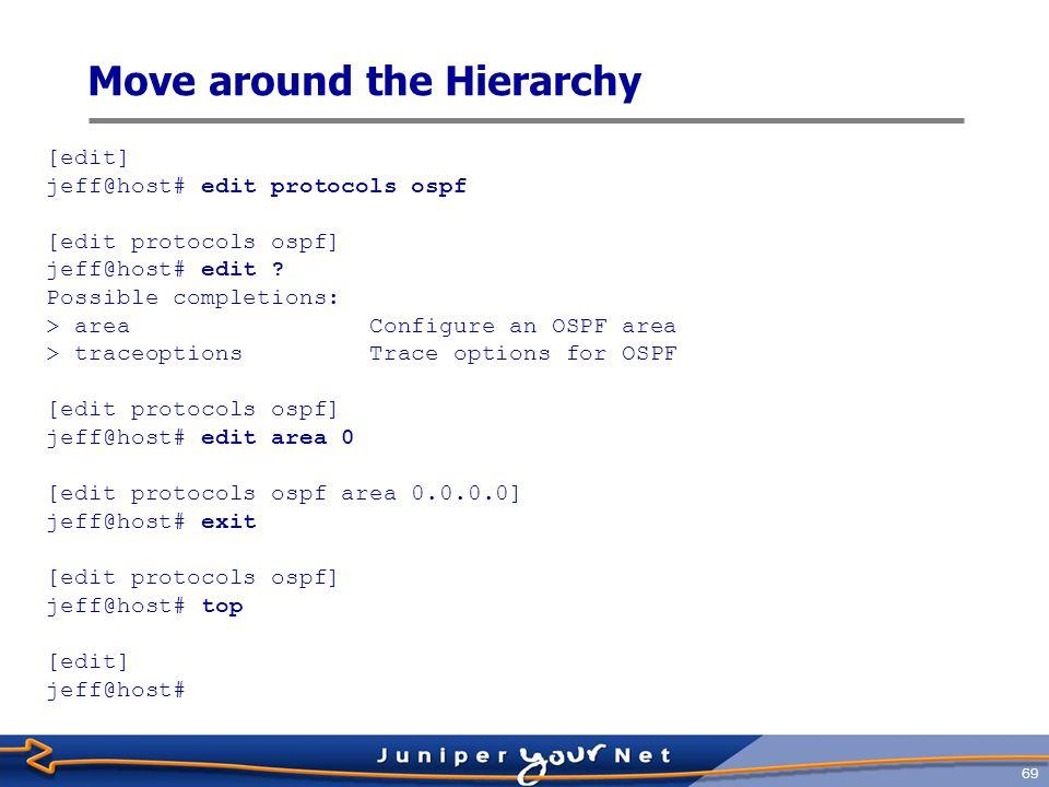 70 Modify the Configuration  Use the set command to add configuration statements  set command changes configuration statements if they already exist [edit] jeff@host# set protocols ospf area 0 interface so-0/0/0 hello-interval 5 [edit] jeff@host# set protocols ospf area 0 interface so-0/0/0 retransmit-interval 10 [edit] jeff@host# set protocols ospf area 0 interface so-0/0/0 metric 10
