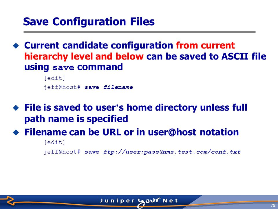 79 Save and Load Configuration Files commit rollback n Candidate configuration Active configuration 12...