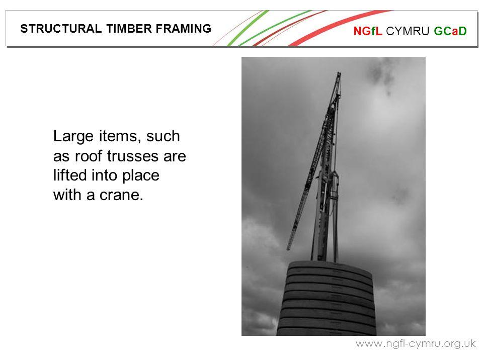 NGfL CYMRU GCaD www.ngfl-cymru.org.uk Roof trusses awaiting fixing. STRUCTURAL TIMBER FRAMING
