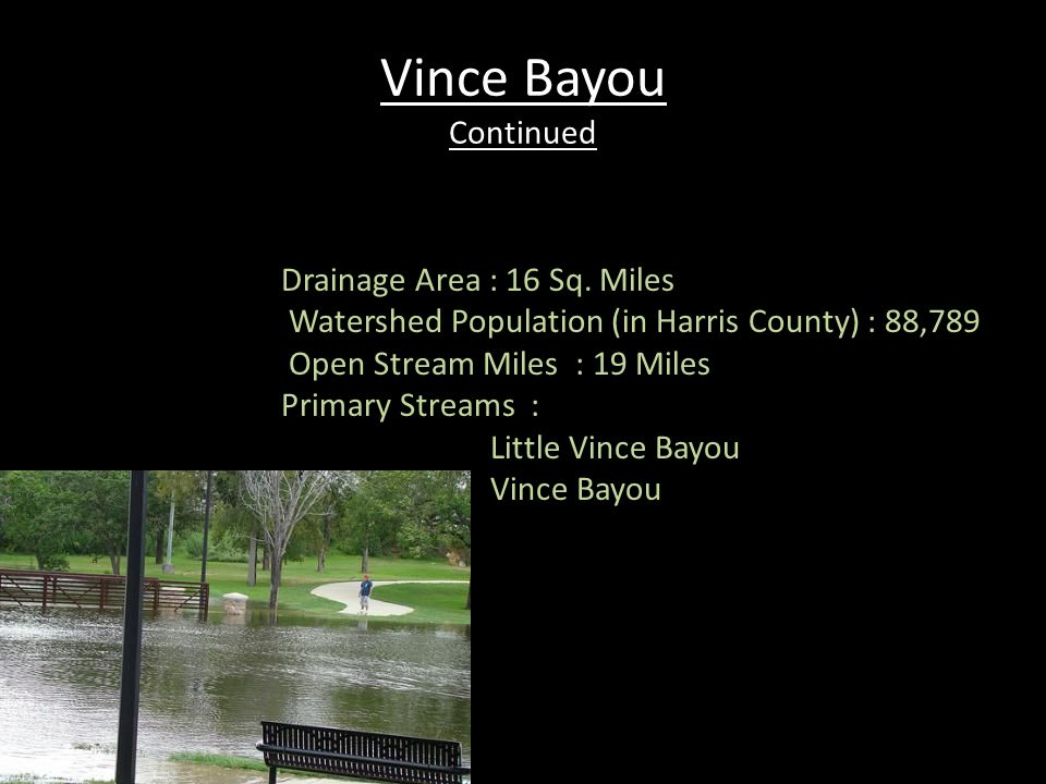 Armand Bayou The Armand Bayou watershed is located in southeast Harris County and encompasses portions of the cities of Houston, Pasadena, Deer Park, La Porte and Taylor Lake Village.