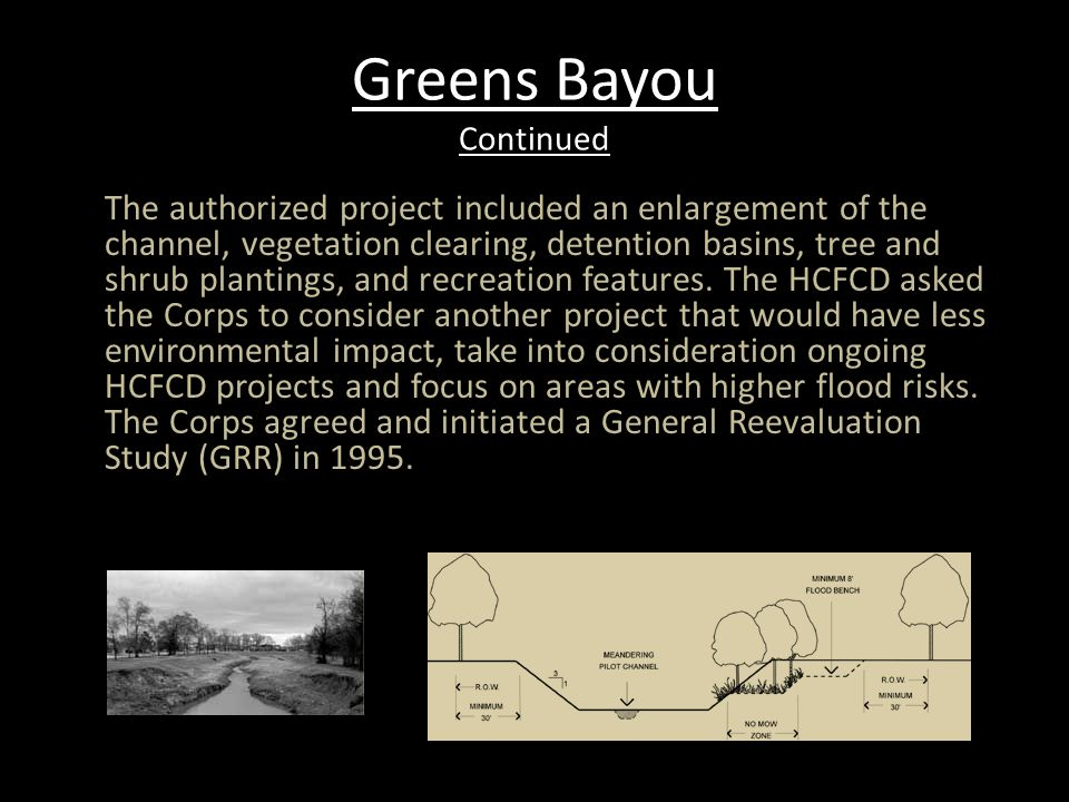 Greens Bayou Continued Trees and wildlife habitat will be preserved wherever possible.