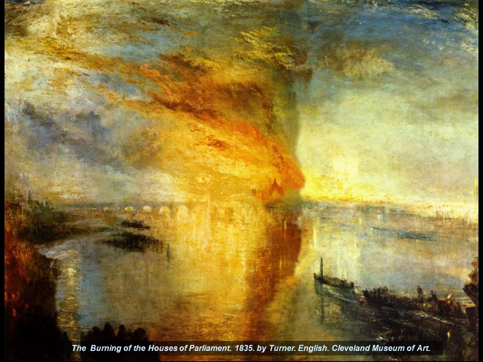 The Burning of the Houses of Parliament. 1835. by Turner. English. Cleveland Museum of Art.
