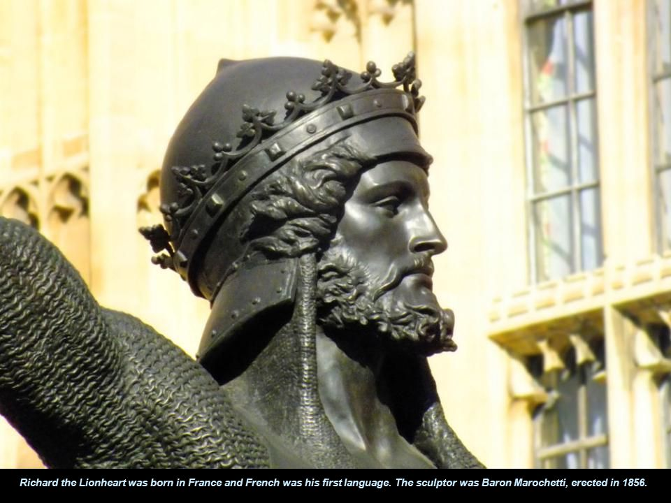 Richard the Lionheart was born in France and French was his first language.