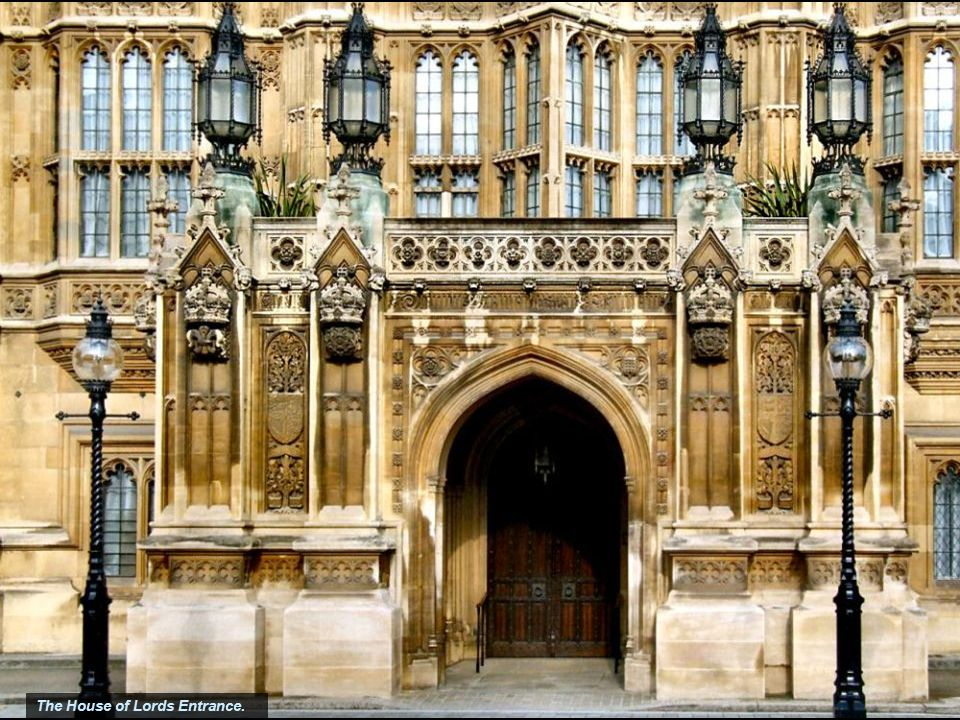 The House of Lords Entrance.