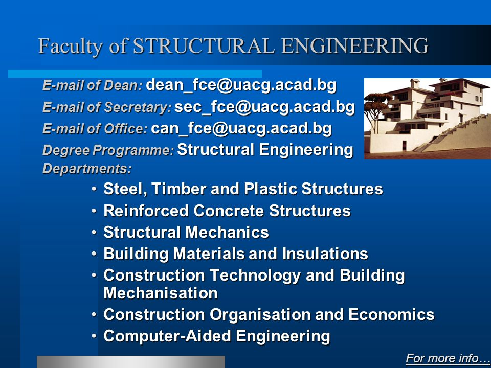 Faculty of HYDROTECHNICS E-mail: fhe@uacg.acad.bg Degree Programme: Hydraulic Engineering, Water Supply and Sewerage Departments: Water Supply, Sewerage, Water and Wastewater TreatmentWater Supply, Sewerage, Water and Wastewater Treatment Hydraulic EngineeringHydraulic Engineering Hydraulics and HydrologyHydraulics and Hydrology Irrigation and Drainage EngineeringIrrigation and Drainage Engineering Theoretical MechanicsTheoretical Mechanics PhysicsPhysics For more info… For more info…