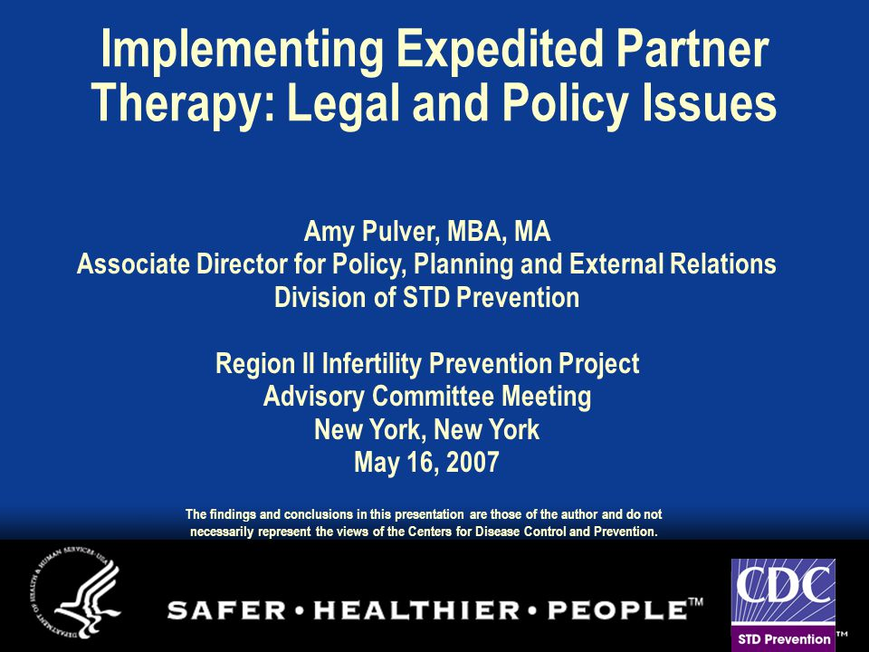 Overview CDC guidance  Annual screening recommendations  Expedited Partner Therapy (EPT) Legal barriers/facilitators project Other policy efforts
