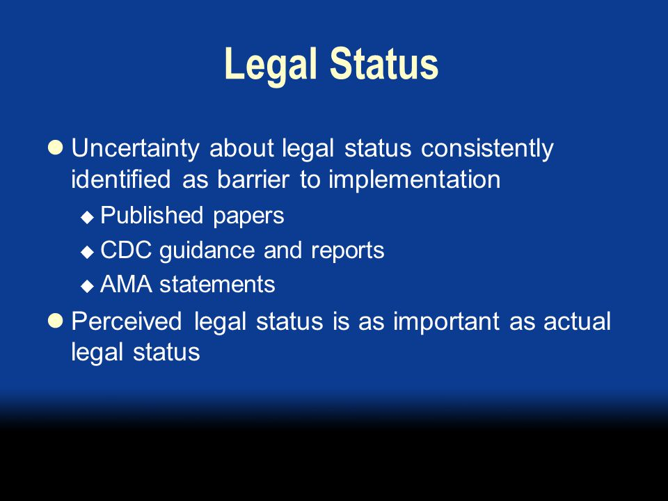 Legal Status The legal status of EPT, whether real or perceived, will affect implementation. * Most of the EPT implementation issues carry their own implications for research.