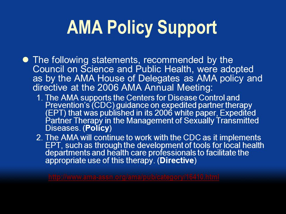 ABA Policy Support Work with ABA professional staff and Public Health Law Section to develop resolution for ABA consideration Assistance from CDC Public Health Law Office and The Center for Law and the Public's Health Consideration by ABA House of Delegates August 2007 Support removal of legal impediments to implementation of practice recommended by CDC