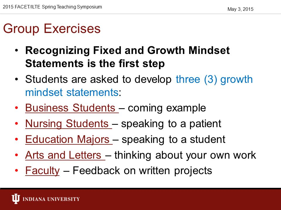 Class Exercise for Business Students In groups: Select a management job you are familiar with Come up with three (3) growth mindset statements about a subordinate s performance Are you sure they are growth mindset statements.