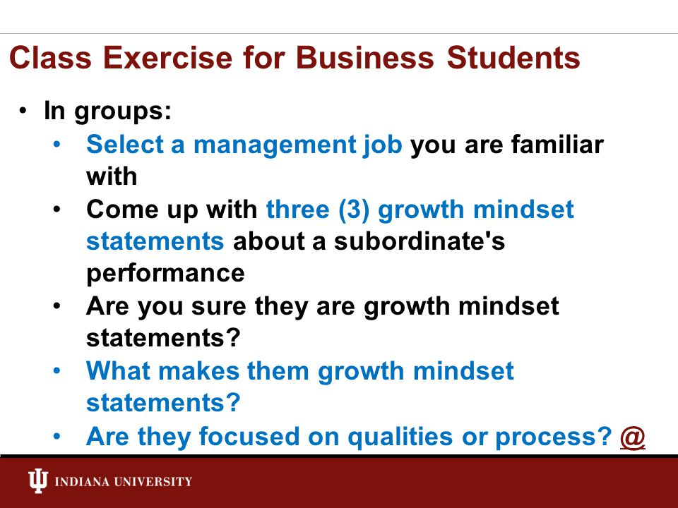 Class Exercise for Nursing Students @@ In groups: Imagine you are talking with a patient Come up with three (3) growth mindset statements that you can use to counsel patients Are you sure they are growth mindset statements.