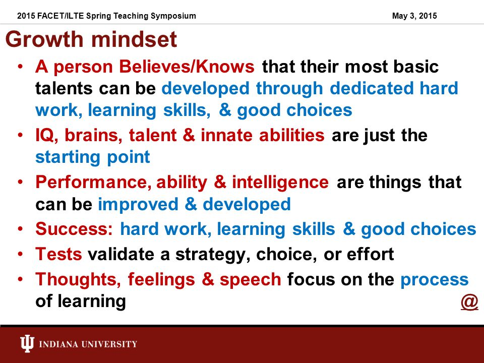 Examples of Growth Mindset Statements I love a challenge – its how I get better.